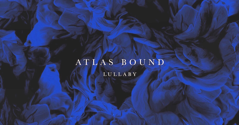Atlas Bound drop their soulful debut EP, Lullaby