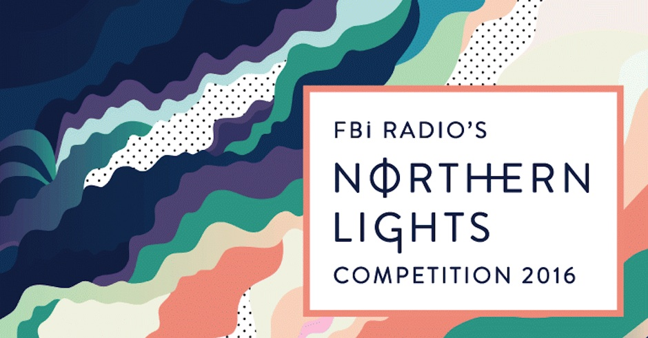 FBi Radio's National Northern Lights Competition is back for 2016