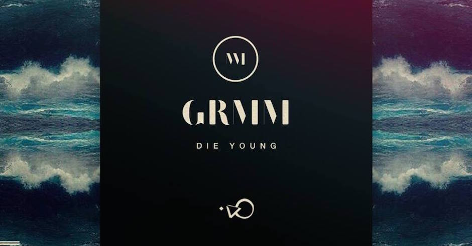 Listen: GRMM - Die Young feat. Wild Eyed Boy
