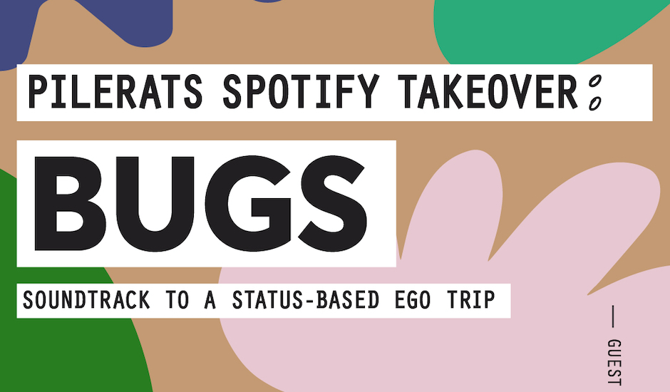 Bugs are taking over our Spotify Playlist with their soundtrack to a status-based ego trip