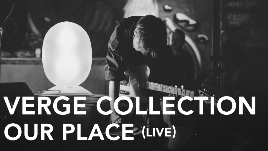 Live Sessions: Verge Collection - Our Place