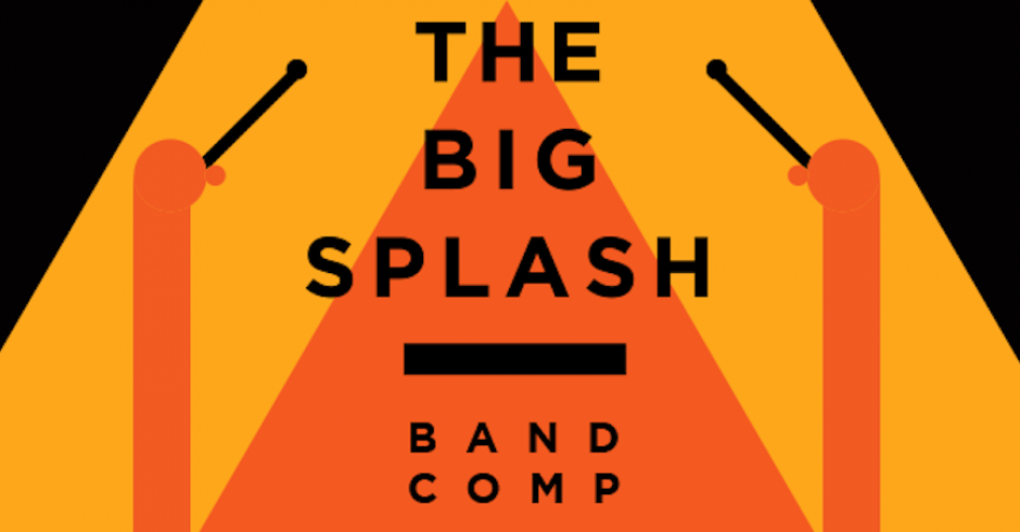 The Big Splash Band Comp is on again, here are your 32 competitors