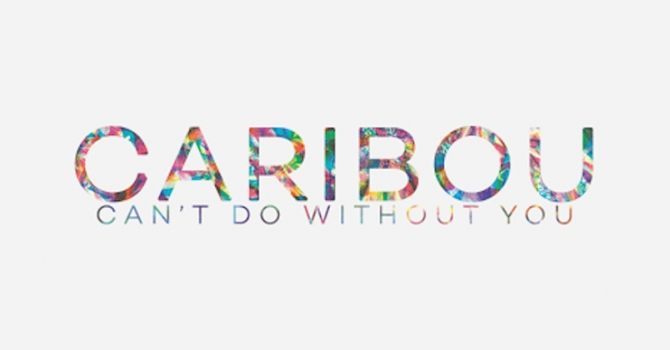 Listen: Caribou - Can't Do Without You (Manila Killa & Kidswaste Cover)