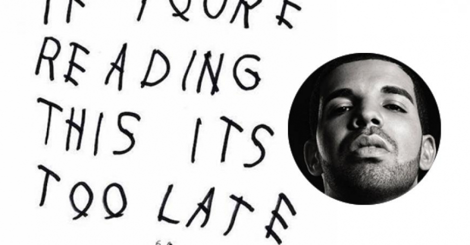 Listen: Drake, If You're Reading This It's Too Late