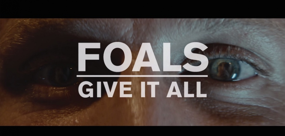 Watch: Foals - Give It All