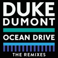 Previous article: Duke Dumont's Ocean Drive gets two more killer remixes