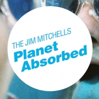 Next article: Meet The Jim Mitchells and their debut single, Planet Absorbed