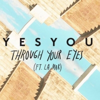 Next article: Listen: YesYou - Through Your Eyes feat. La Mar [Premiere]