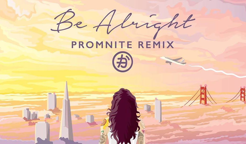 Listen: Kehlani - Be Alright (Promnite Remix)