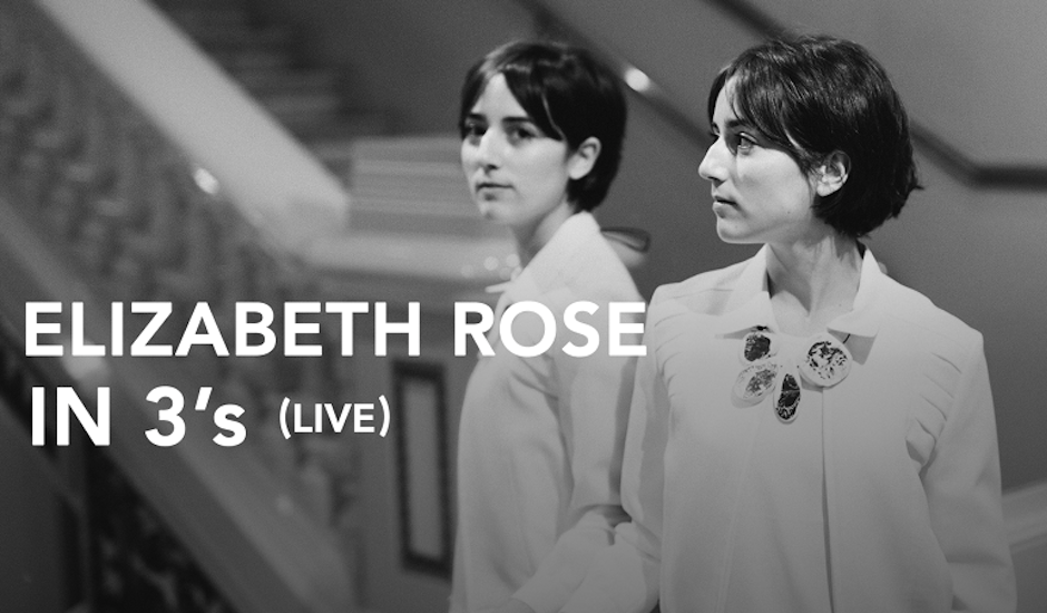 Live Sessions: Elizabeth Rose - In 3's