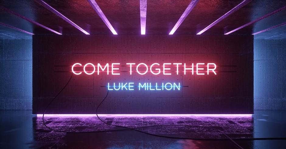 Luke Million releases the dripping-in-synth title track from his upcoming EP, Come Together