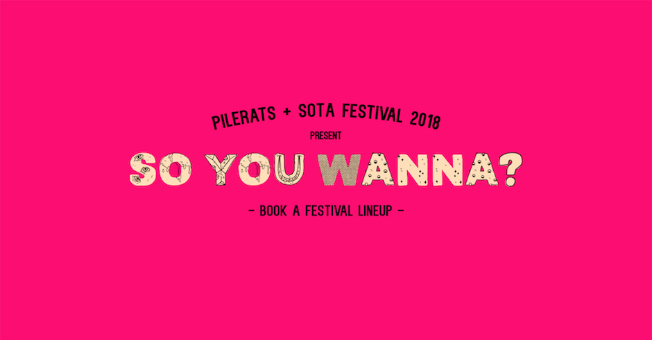 So You Wanna...Book A Festival Lineup with Luke Rinaldi (SOTA Festival)