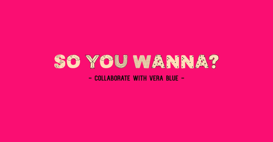So You Wanna...Collaborate with Vera Blue