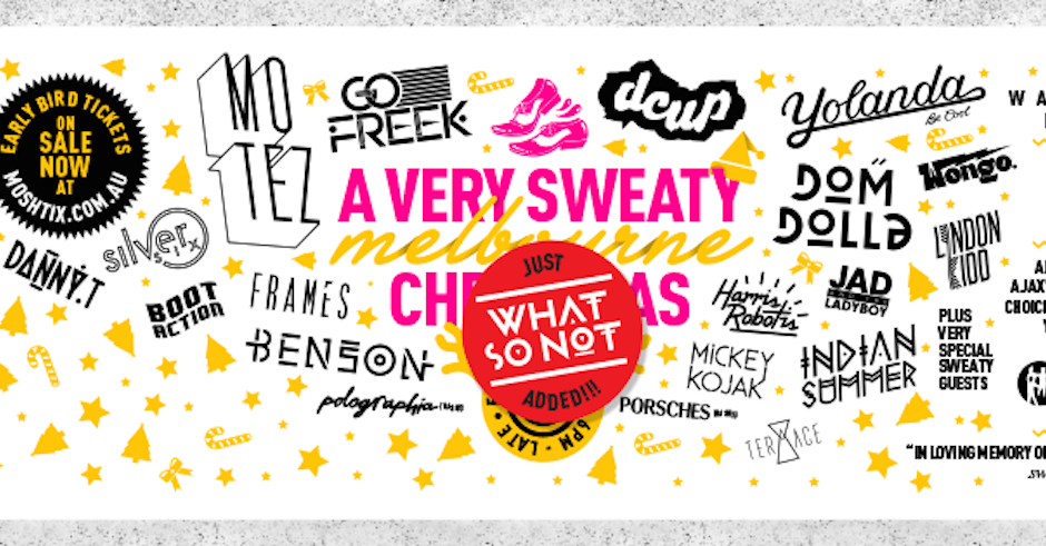 The Sweaty Melbourne Xmas Party adds What So Not, somehow gets more epic