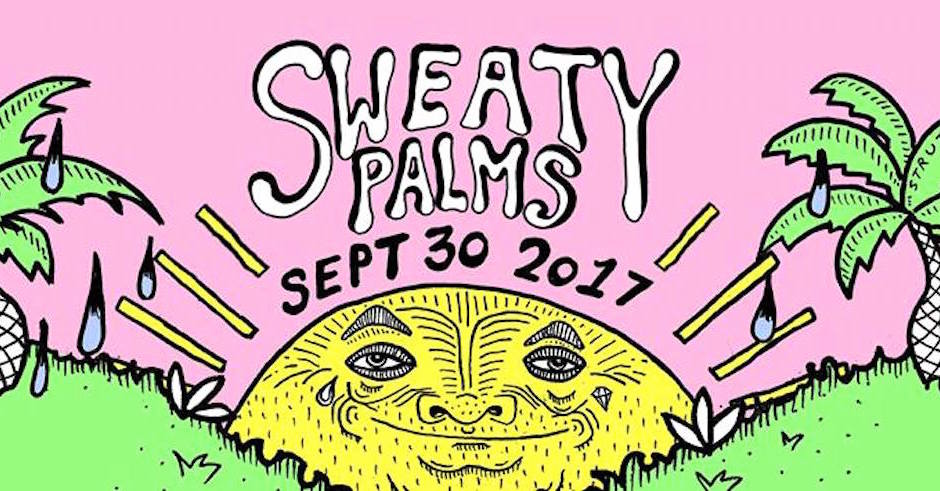 Sweaty Palms announces bonza 2017 lineup