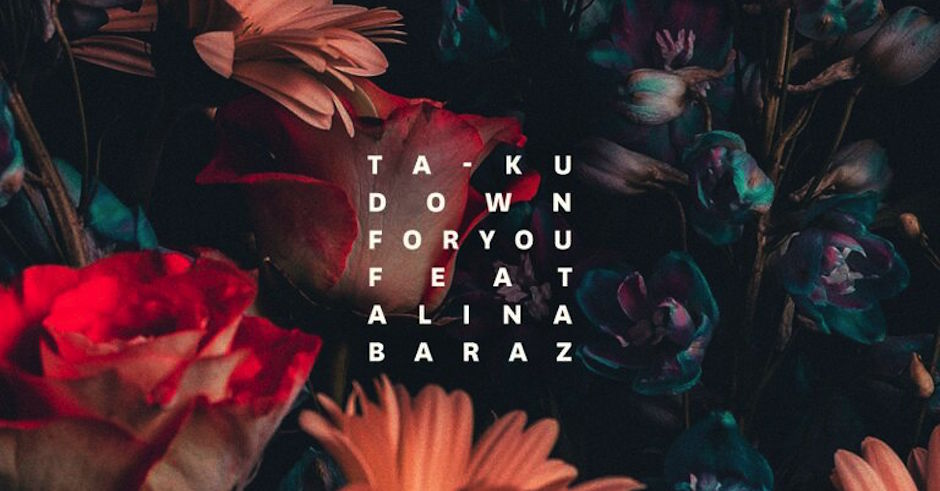 Listen: Ta-ku - Down For You feat. Alina Baraz
