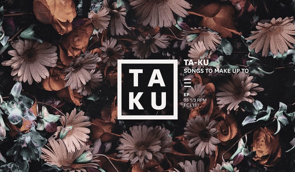 Listen: Ta-ku - Songs To Make Up To EP