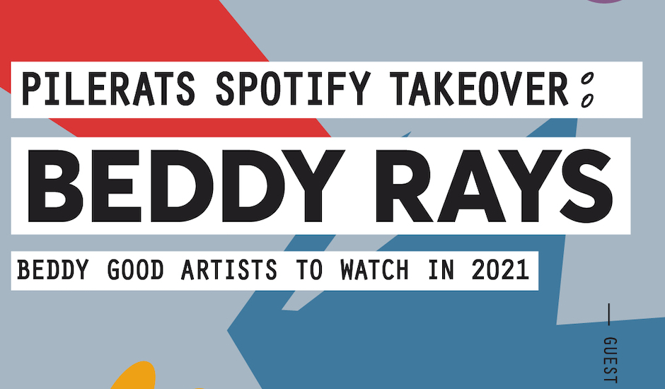 Beddy Rays are taking over our Spotify Playlist with their artists to watch in 2021
