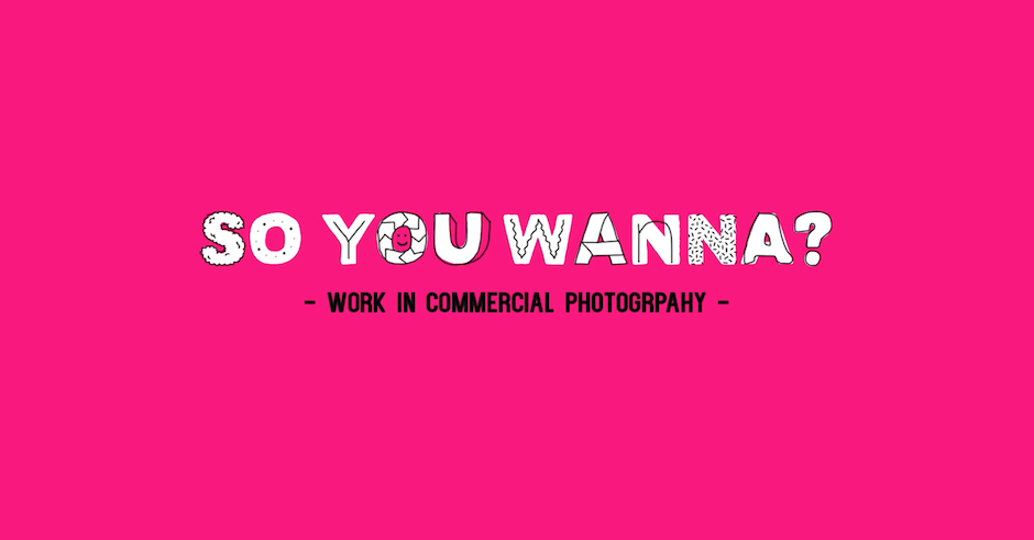 So You Wanna...Work In Commercial Photography with Nick Cooper
