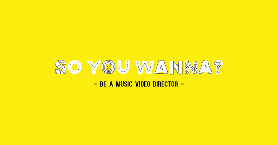 So You Wanna...Be A Music Video Director with Matsu
